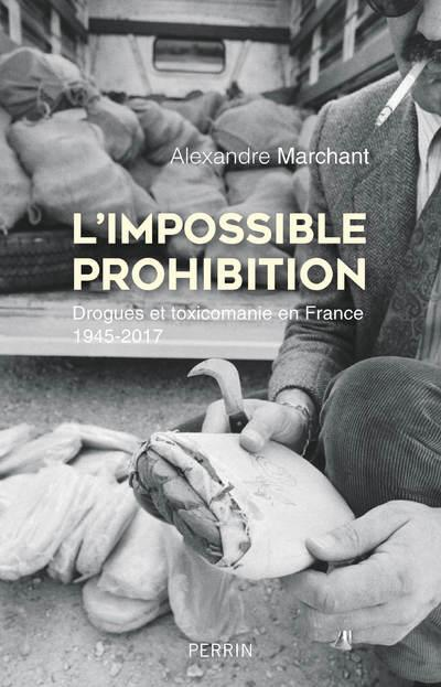 L'IMPOSSIBLE PROHIBITION MARCHANT ALEXANDRE PERRIN